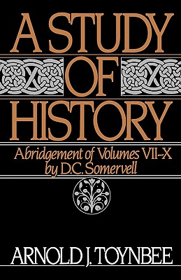 A Study of History By Toynbee, Arnold Joseph/ Somervell, D. C.